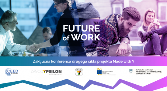 Konferenca ob zaključku drugega cikla Made with Y: Future of work